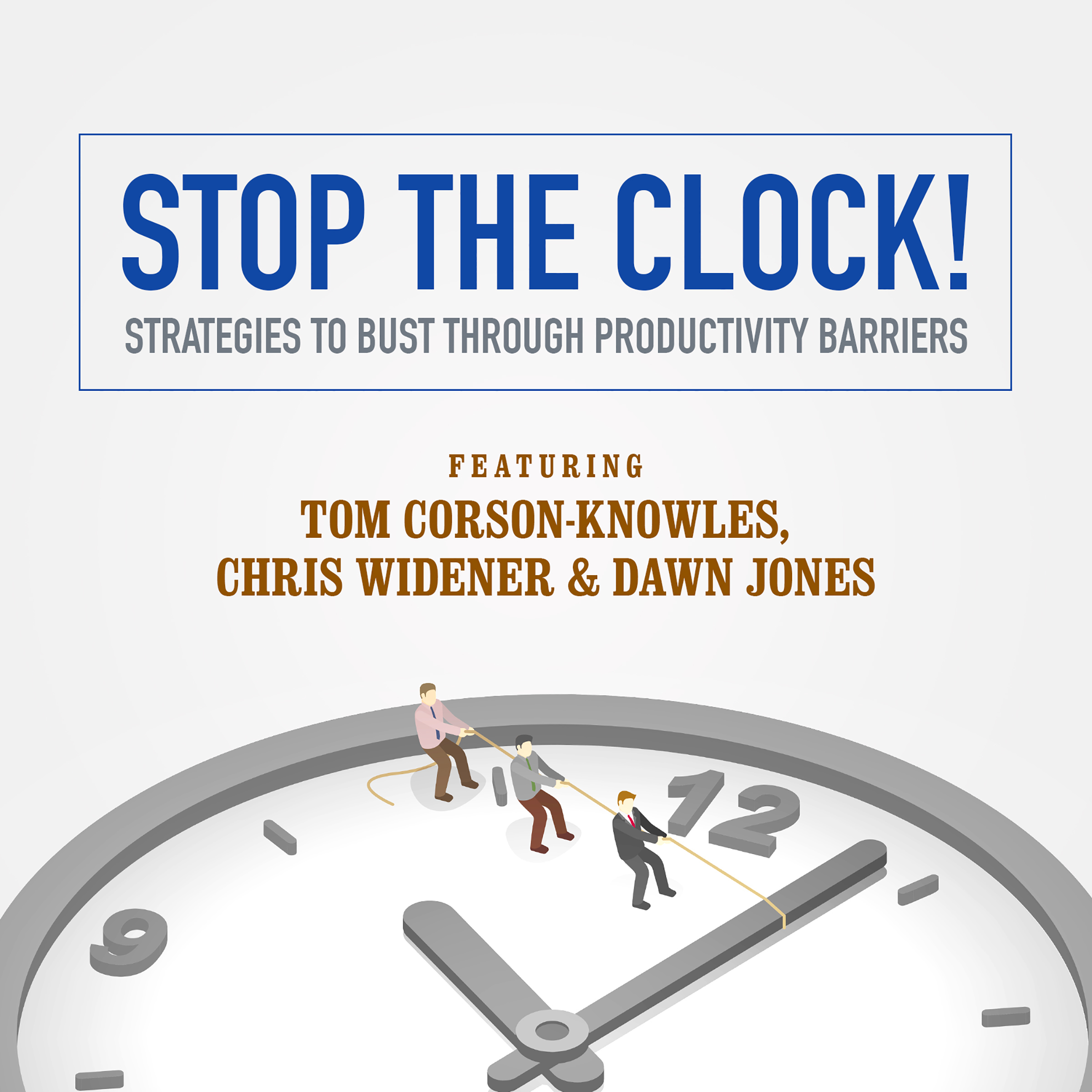 Printable Stop the Clock!: Strategies to Bust through Productivity Barriers Audiobook Cover Art