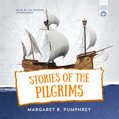 Stories of the Pilgrims: The Pilgrim Story through the Eyes of the Brewster Children, by Margaret Pumphrey