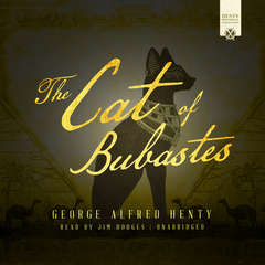 The Cat of Bubastes Audiobook, by George Alfred Henty