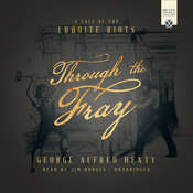 Through the Fray: A Tale of the Luddite Riots and Industrial Revolution, by George Alfred Henty