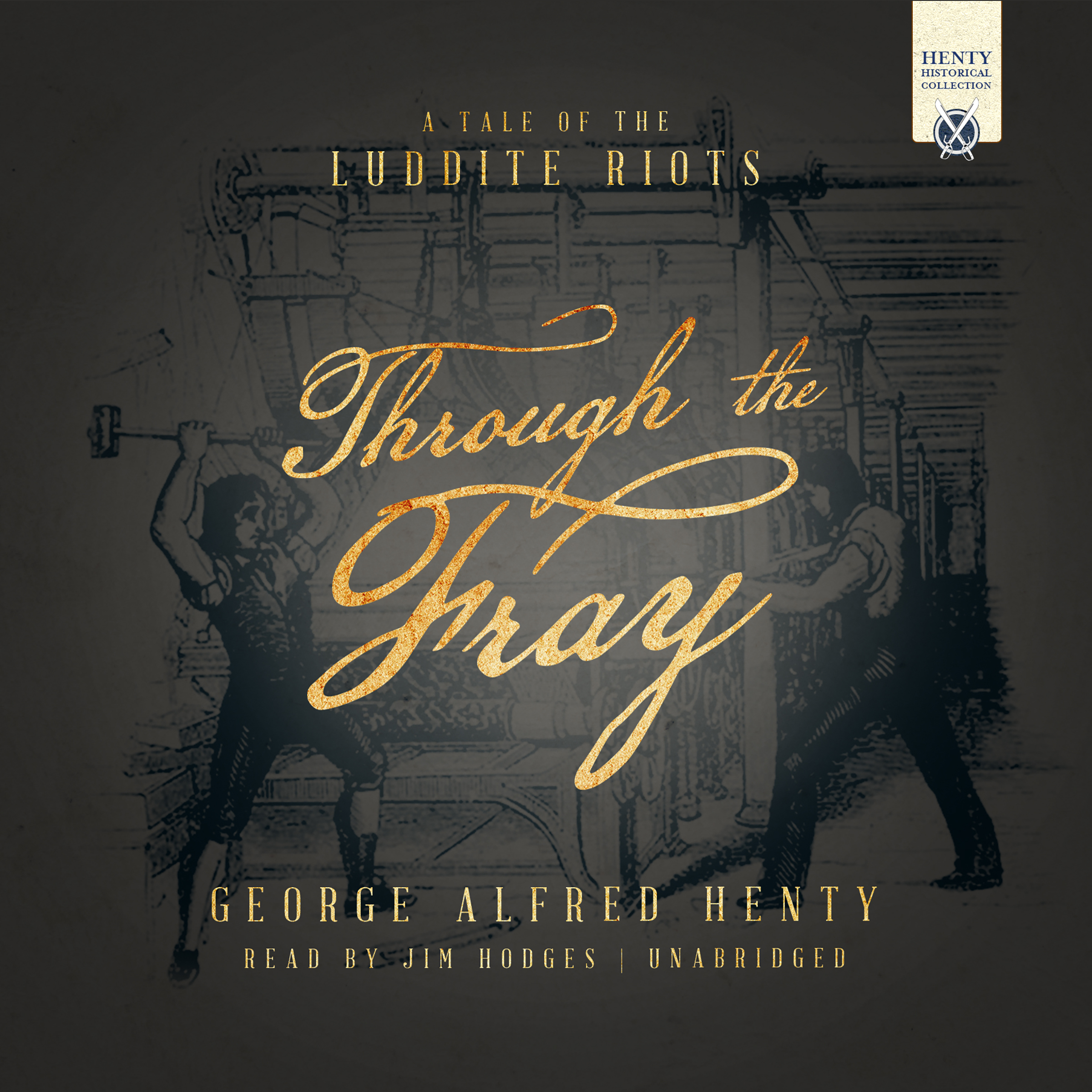 Printable Through the Fray: A Tale of the Luddite Riots Audiobook Cover Art