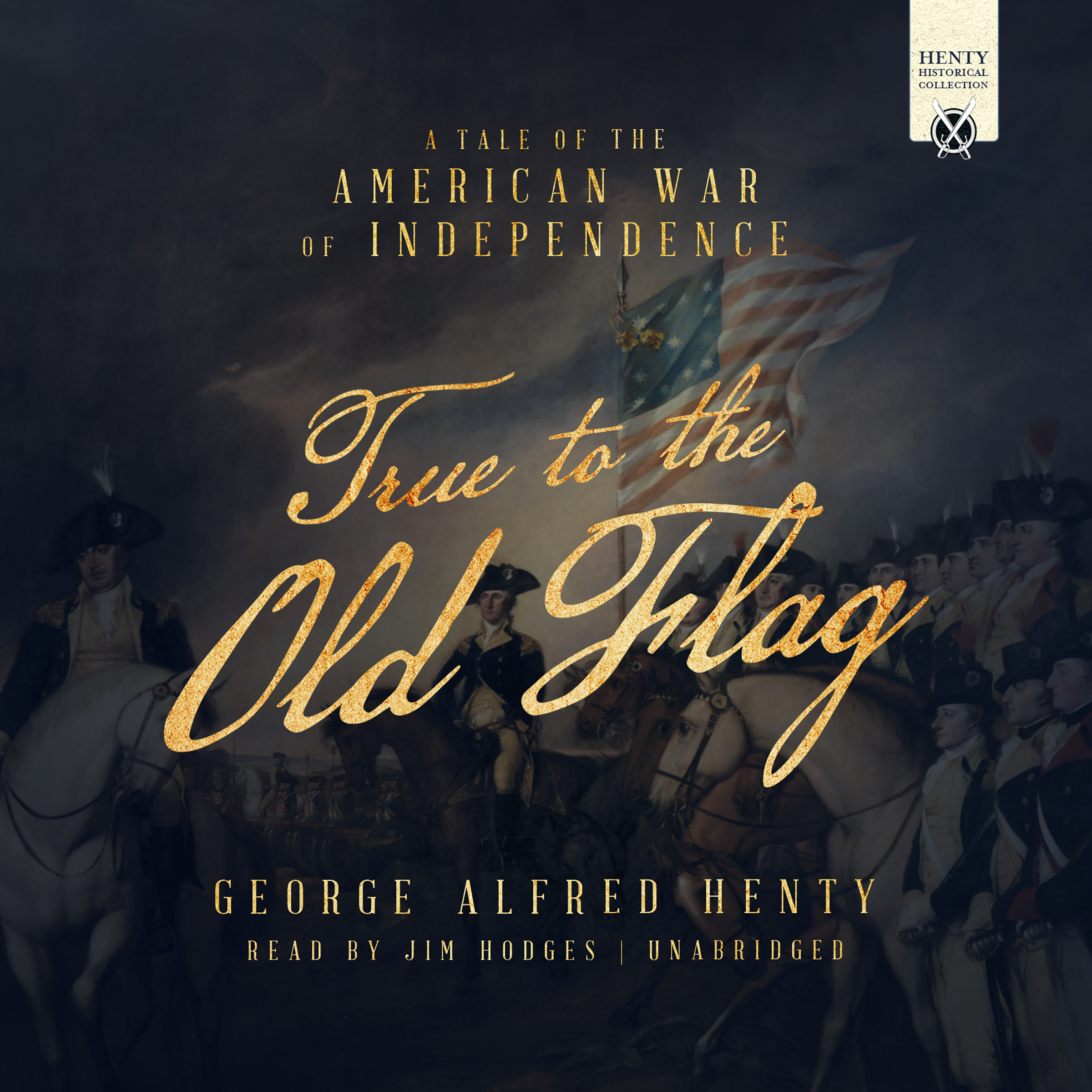 Printable True to the Old Flag: A Tale of the American War of Independence Audiobook Cover Art