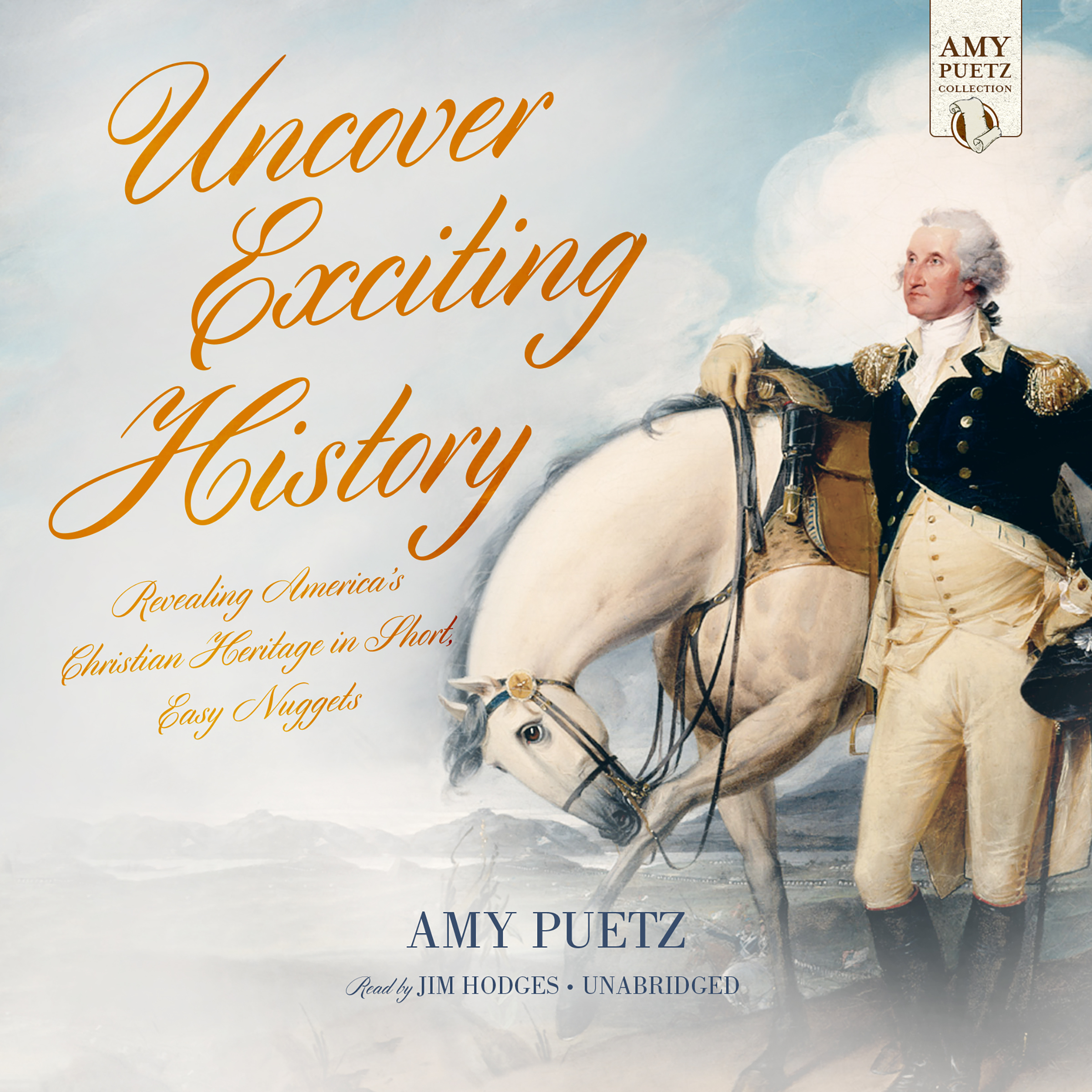 Printable Uncover Exciting History: Revealing America's Christian Heritage in Short, Easy Nuggets Audiobook Cover Art