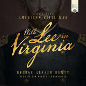 With Lee in Virginia: A Tale of the Civil War, by George Alfred Henty