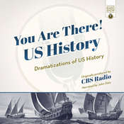 You Are There! US History: Dramatizations of US History, by