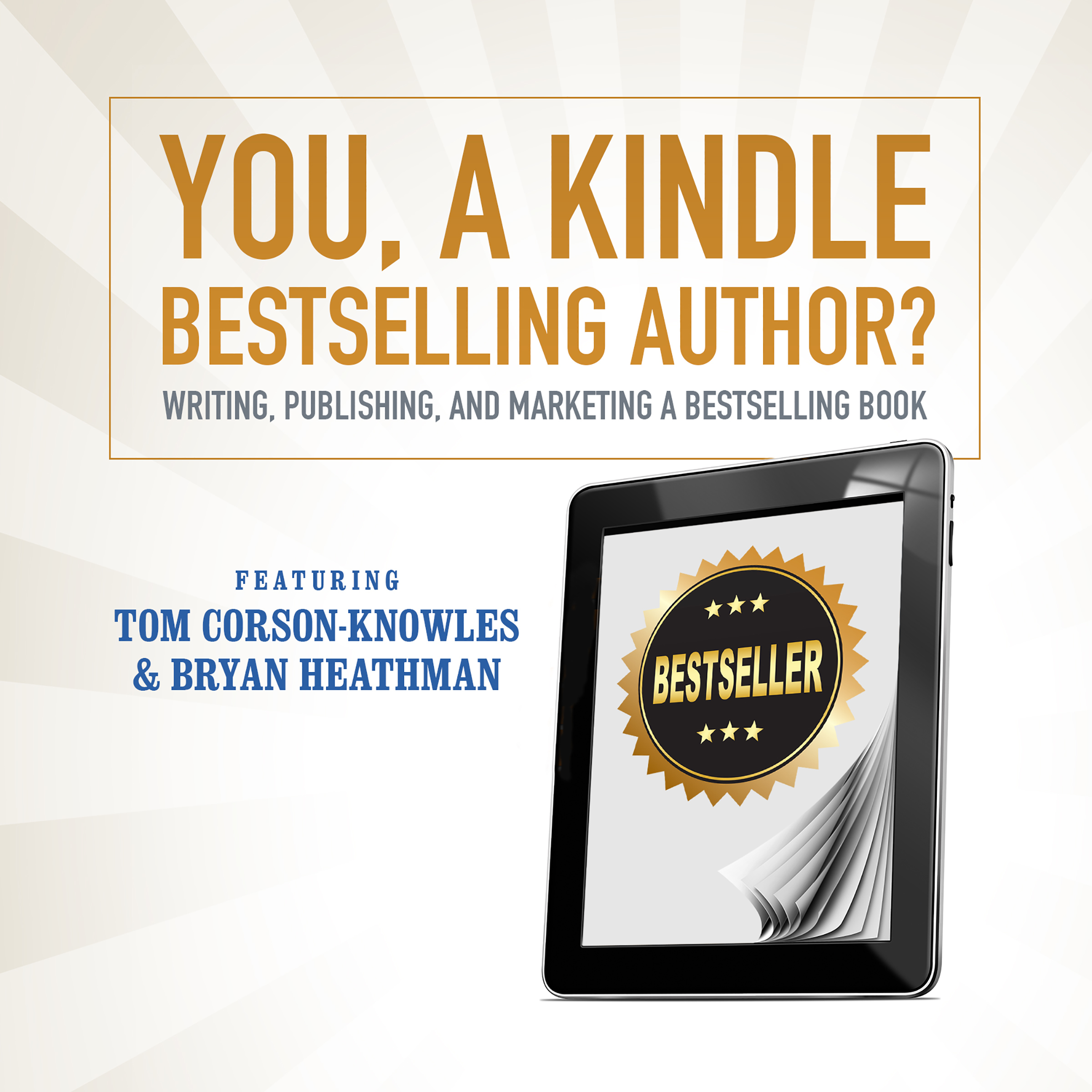Printable You, a Kindle Bestselling Author?: Writing, Publishing, and Marketing a Bestselling Book Audiobook Cover Art