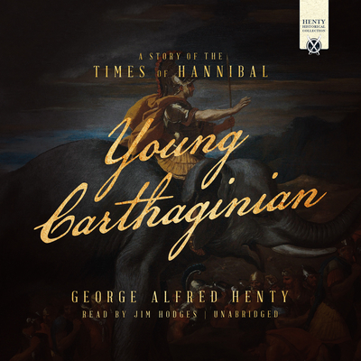 Young Carthaginian: A Story of the Times of Hannibal Audiobook, by George Alfred Henty
