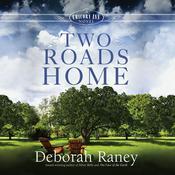 Two Roads Home Audiobook, by Deborah Raney