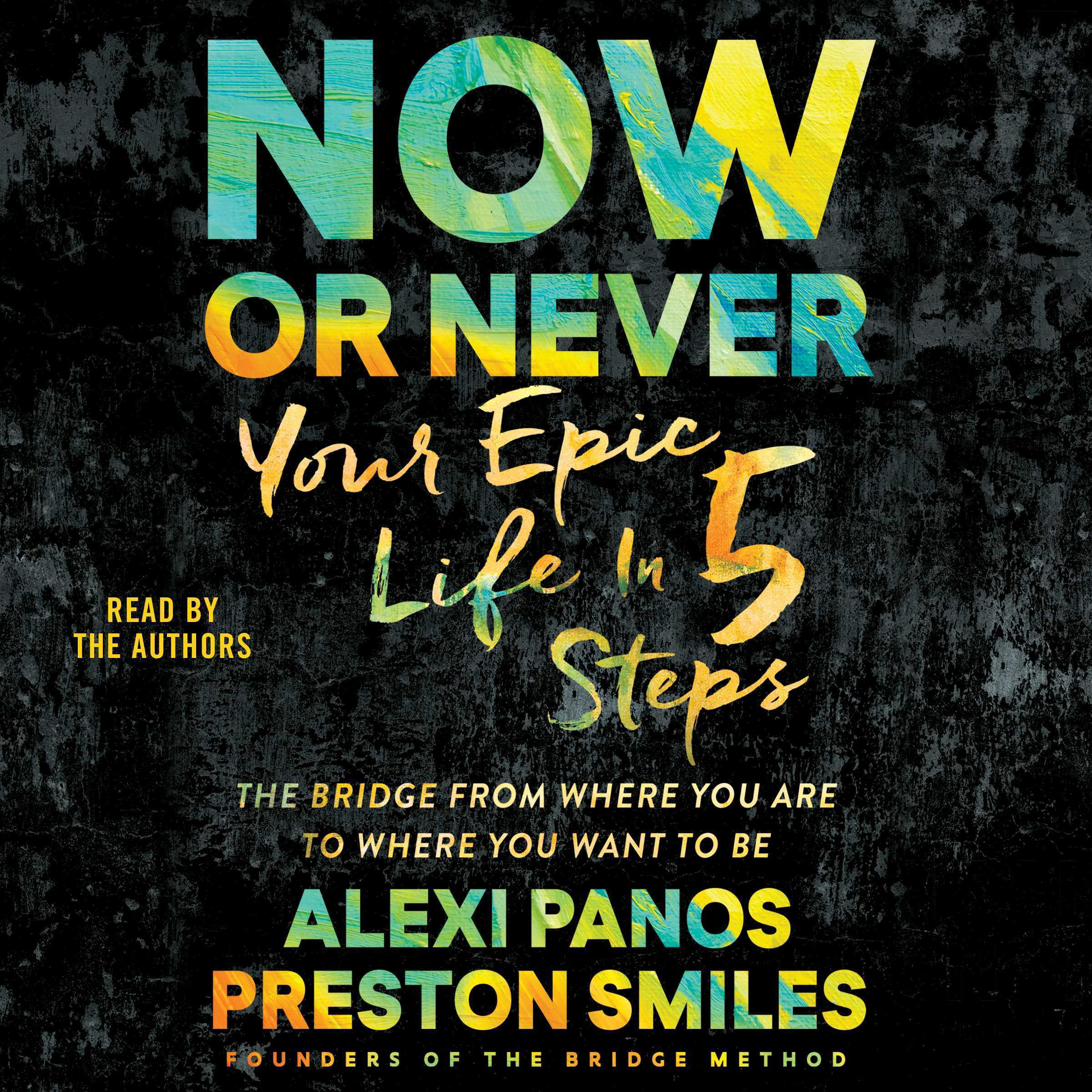 Printable Now or Never: Your Epic Life in 5 Steps Audiobook Cover Art