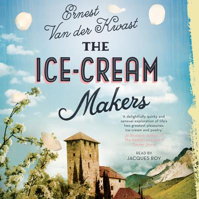 The Ice-Cream Makers: A Novel Audiobook, by Ernest Van der Kwast