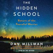 The Hidden School: A Peaceful Warrior Adventure Audiobook, by Dan Millman