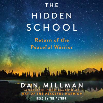 The Hidden School: Return of the Peaceful Warrior Audiobook, by Dan Millman