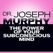 The Power of Your Subconscious Mind Audiobook, by Joseph Murphy