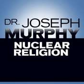 Nuclear Religion Audiobook, by Joseph Murphy