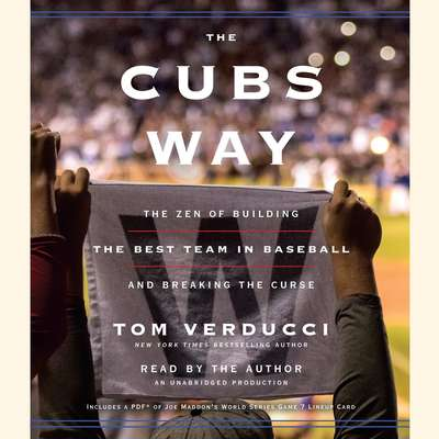 The Cubs Way: The Zen of Building the Best Team in Baseball and Breaking the Curse Audiobook, by Tom Verducci