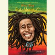 Who Was Bob Marley? Audiobook, by Katherine Ellison, Katie Ellison