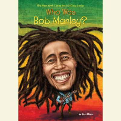 Who Was Bob Marley? Audiobook, by