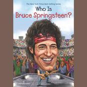 Who Is Bruce Springsteen? Audiobook, by Stephanie Sabol