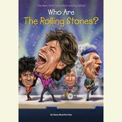 Who Are the Rolling Stones?, by Dana Meachen Rau