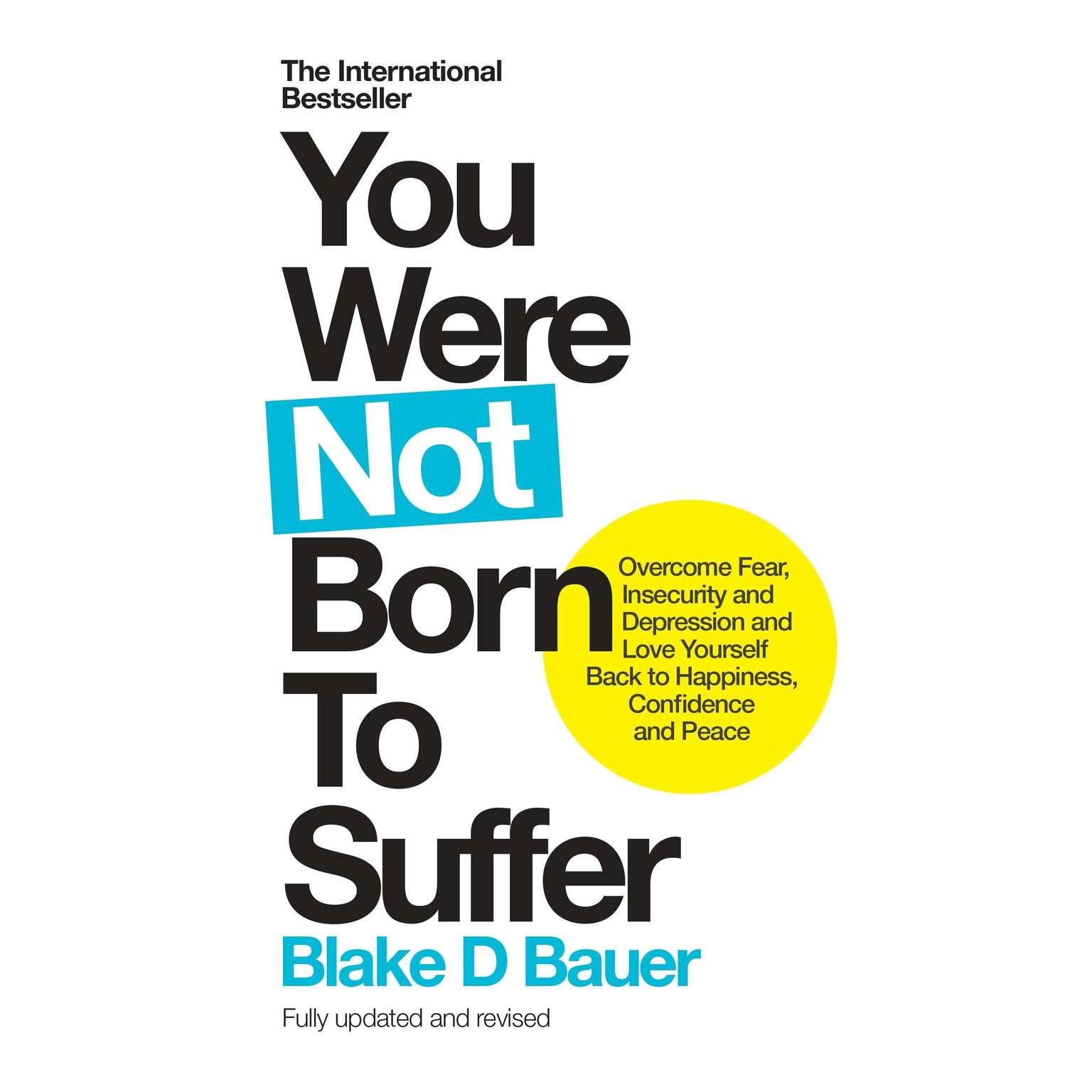 Printable You Were Not Born to Suffer: Overcome Fear, Insecurity and Depression and Love Yourself Back to Happiness, Confidence and Peace Audiobook Cover Art