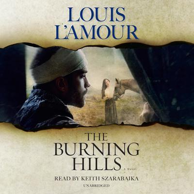 The Burning Hills: A Novel Audiobook, by