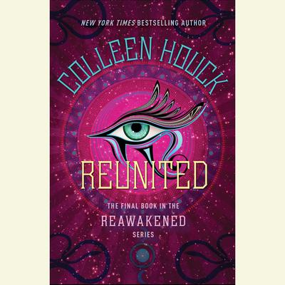 Reunited Audiobook, by Colleen Houck