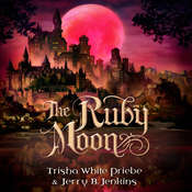 The Ruby Moon Audiobook, by Jerry B. Jenkins, Trisha White Priebe