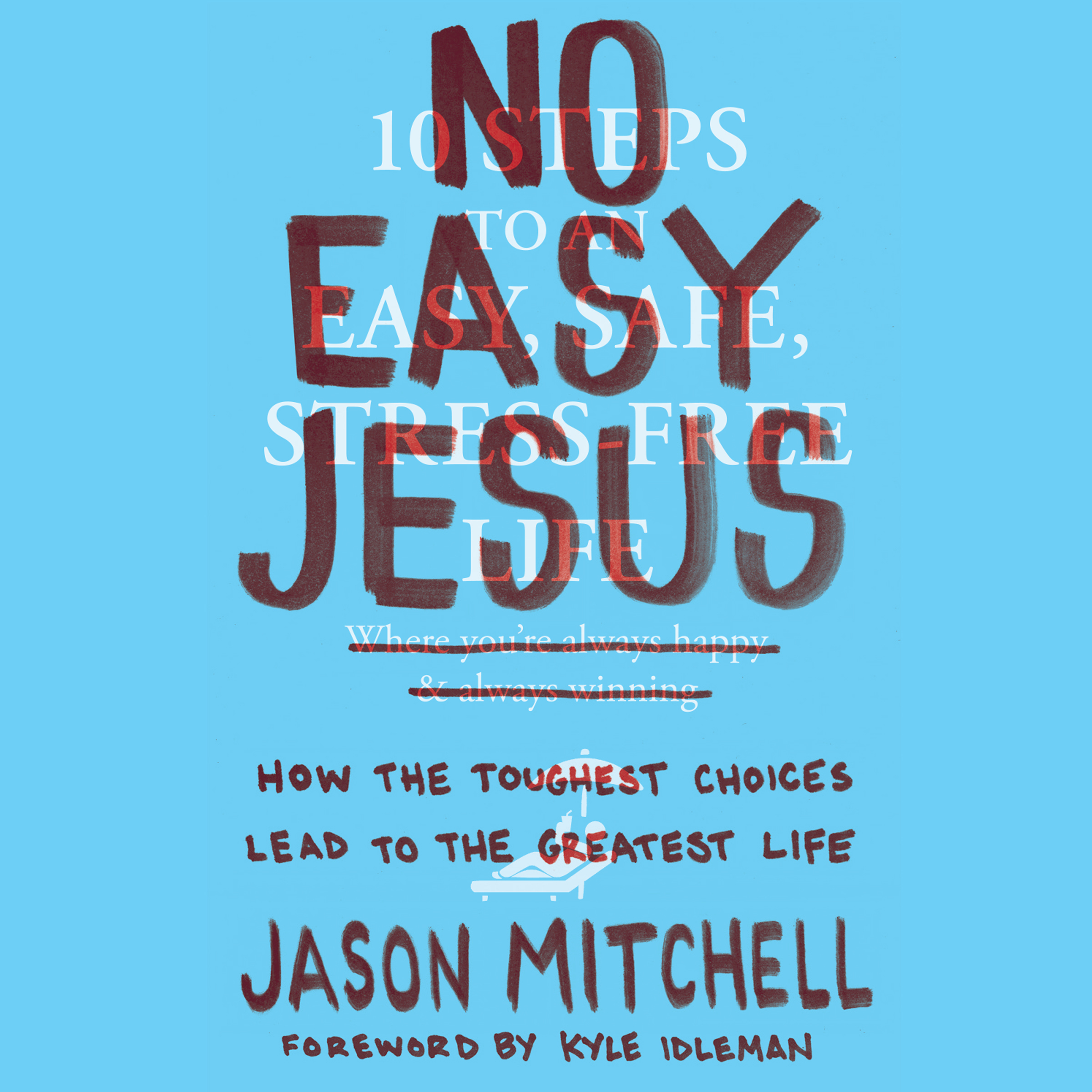 Printable No Easy Jesus: How the Toughest Choices Lead to the Greatest Life Audiobook Cover Art
