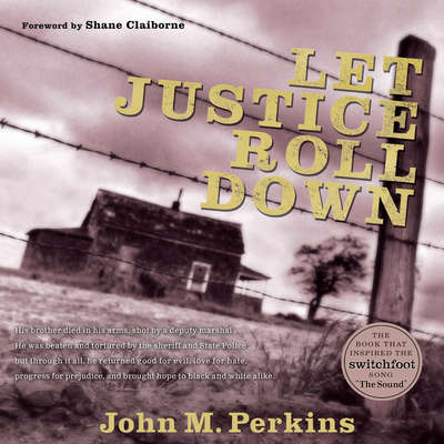 Let Justice Roll Down Audiobook, by Shane Claiborne