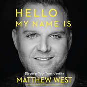 Hello, My Name Is: Discover Your True Identity Audiobook, by Matthew West