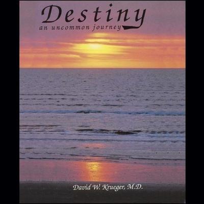 Destiny: An Uncommon Journey Audiobook, by David Krueger