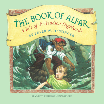 The Book of Alfar: A Tale of the Hudson Highlands Audiobook, by Peter W. Hassinger
