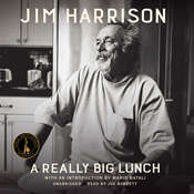 A Really Big Lunch Audiobook, by Jim Harrison