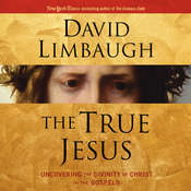 The True Jesus: Uncovering the Divinity of Christ in the Gospels Audiobook, by David Limbaugh