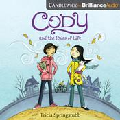 Cody and the Rules of Life, by Tricia Springstubb