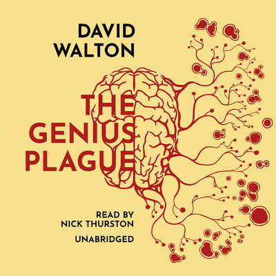 The Genius Plague Audiobook, by David Walton