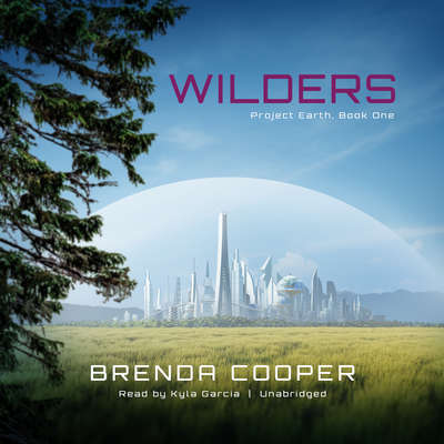 Wilders: Project Earth, Book One Audiobook, by Brenda Cooper