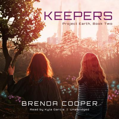 Keepers: Project Earth, Book Two Audiobook, by Brenda Cooper