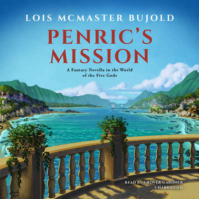 Penric's Mission: A Fantasy Novella in the World of the Five Gods Audiobook, by