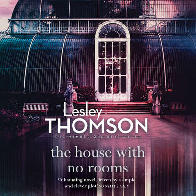 The House With No Rooms Audiobook, by Lesley Thomson