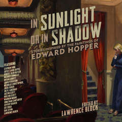 In Sunlight or in Shadow: Stories Inspired by the Paintings of Edward Hopper Audiobook, by Lawrence Block, Stephen King, Joyce Carol Oates, others