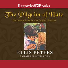 The Pilgrim of Hate Audiobook, by Ellis Peters