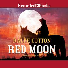 Red Moon Audiobook, by Ralph Cotton