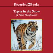 Tigers in the Snow, by Peter Matthiessen