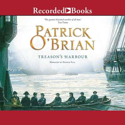 Treasons Harbour Audiobook, by Patrick O'Brian