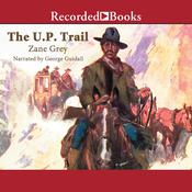 The U.P. Trail Audiobook, by Zane Grey
