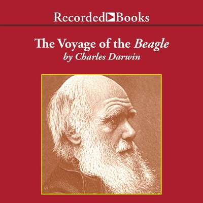 The Voyage of the Beagle: Journal of Researches into the Natural History and Geology of the Countries Visited During the Voyage of H.M.S. Beagle Round the World Audiobook, by Charles Darwin