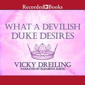 What a Devilish Duke Desires Audiobook, by Vicky Dreiling