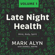 Late Night Health, Vol. 1: Mind, Body, Spirit Audiobook, by Mark Alyn