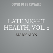Late Night Health, Vol. 2: Cancer Audiobook, by Mark Alyn
